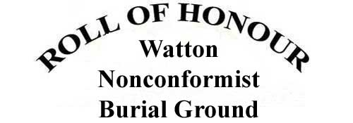 WATTON NONCONFORMIST BURIAL GROUND ROLL OF HONOUR